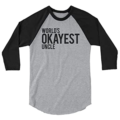 265dcf5ee5 Image Unavailable. Image not available for. Color: Prnnt World's Okayest Uncle  Funny Gift 3/4 Sleeve Raglan Shirt