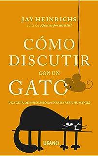 Cómo discutir con un gato (Spanish Edition)