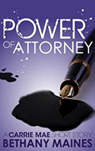 Power of Attorney: A Carrie Mae Mini-Mystery
