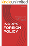 """INDIA""""S FOREIGN POLICY: A Comprehensive Book Covering India's Foreign Policy Principles and Objectives"""