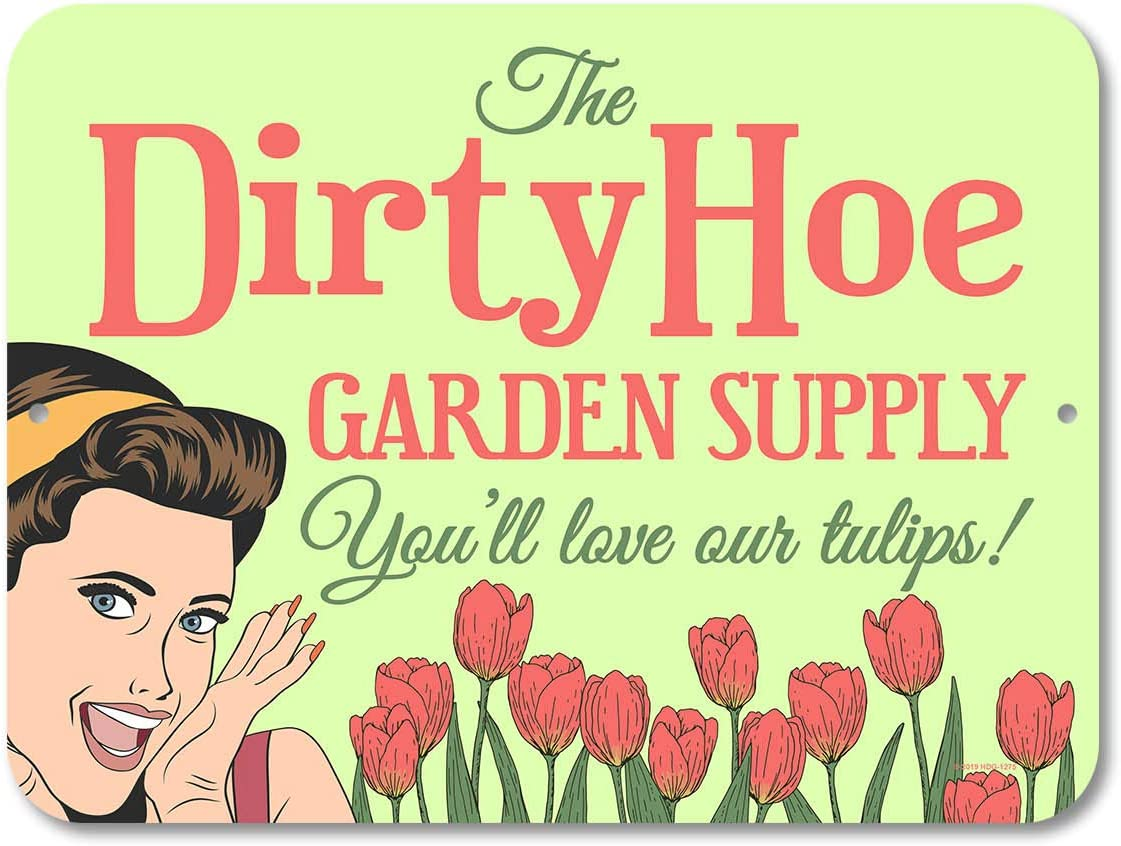 Honey Dew Gifts Funny Inappropriate Signs, The Dirty Hoe Garden Supply 9 inch by 12 inch Metal Garden Art, Made in USA