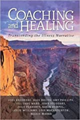 Coaching and Healing: Transcending the Illness Narrative Kindle Edition