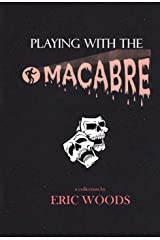 Playing with the Macabre Kindle Edition