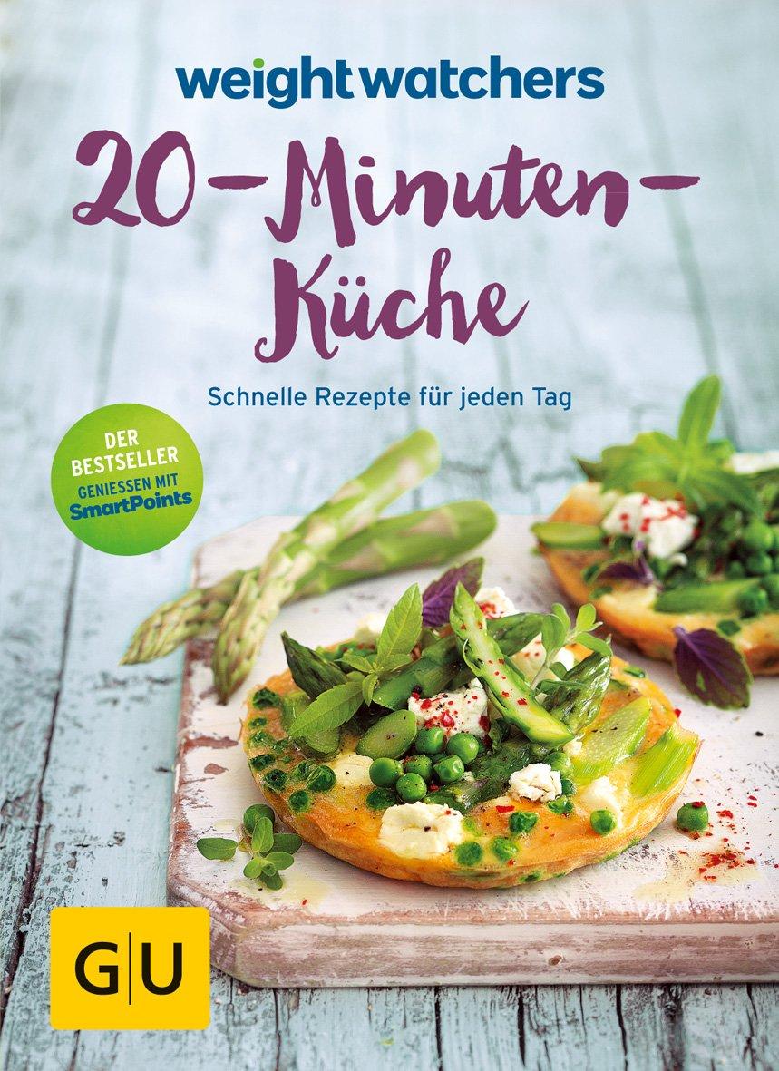 Weight Watchers 20 Minuten Küche Schnelle Rezepte Für Jeden Tag Gu