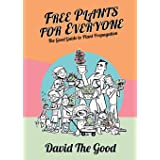 Free Plants for Everyone: The Good Guide to Plant Propagation