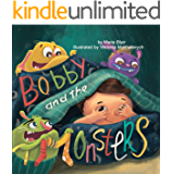 Bobby and the Monsters: Bedtime Picture book for kids age 2-6 years old, Rhyming book for kids age 2-6 years old (Funny bedtime 1)