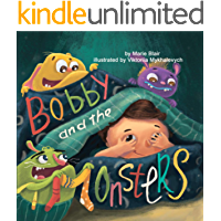 Bobby and the Monsters: (Bedtime Picture book for kids age 2-6 years old, Rhyming book for kids age 2-6 years old)