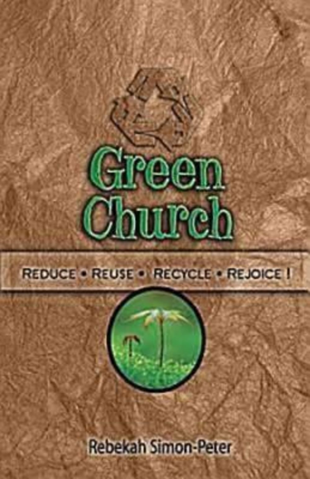 green church reduce reuse recycle rejoice rebekah simon