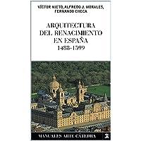 Arquitectura del Renacimiento en España, 1488-1599 (Manuales Arte
