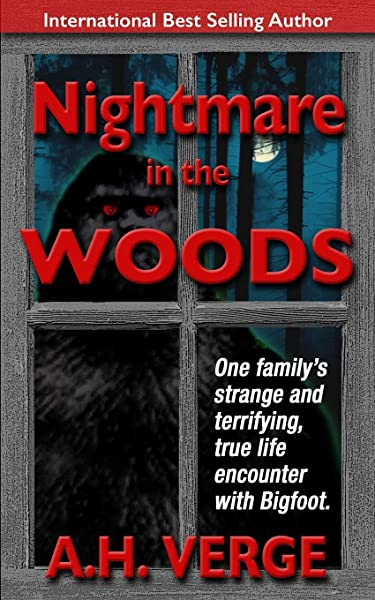 Nightmare In The Woods One Family S True Strange And Terrifying Encounter With Bigfoot In The Northeastern United States Verge A H 9781732170803 Amazon Com Books He was the first scary story youtuber that i watched, and i still enjoy his content to this day. nightmare in the woods one family s