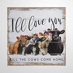 43LenaJon I'll Love You Till The Cows Come Home Perfect Pallet Petites Wooden Sign Wood Plaque Wall Art Wall Hanger Home Decor 30x30cm nc058