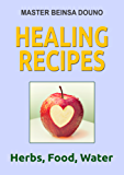 Healing recipes (English Edition)