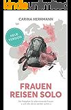 Frauen Reisen Solo 2.0: Der Ratgeber für alleinreisende Frauen - und alle, die es werden wollen