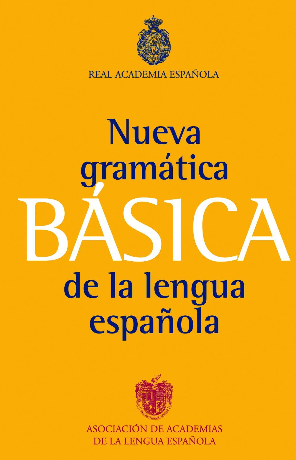 Nueva Gramática Básica de la lengua Española (NUEVAS OBRAS REAL ACADEMIA)