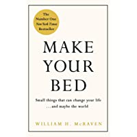 Make Your Bed: Small things that can change your life and maybe the world
