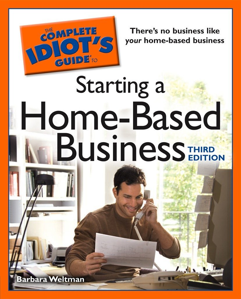 The Complete Idiot's Guide to Starting a Home-Based Business, 3E PDF