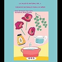 Cuidados Naturales para los niños (La Salud es Natural nº 3) (Spanish Edition)