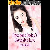 President Daddy's Excessive Love: Volume 1