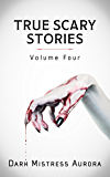 True Scary Stories: Volume Four - Cursed Object: Real Horror Mystery With A Twist