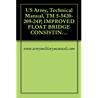 US Army, Technical Manual, TM 5-5420-209-24P, IMPROVED FLOAT BRIDGE CONSISTING OF: TRANSPORTER MODEL CONDEC 2208, (NSN 5420-00-071-5321), MODEL CONDEC ... MODEL SPACE 6698R, (5420-00-175