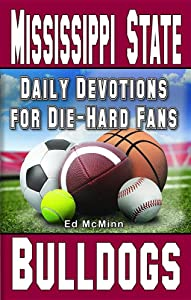Daily Devotions for Die-Hard Fans Mississippi State Bulldogs