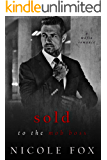 Sold to the Mob Boss: A Dark Mafia Romance (Lavrin Bratva) (Russian Crime Brotherhood Book 3)