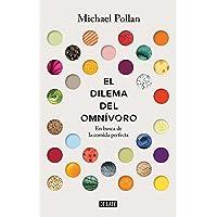 El Dilema del Omnivoro / The Omnivore's Dilemma: A Natural History of Four Meals: En Busca de la Comida Perfecta
