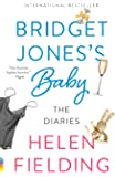 Bridget Jones's Baby: The Diaries (Vintage Contemporaries)