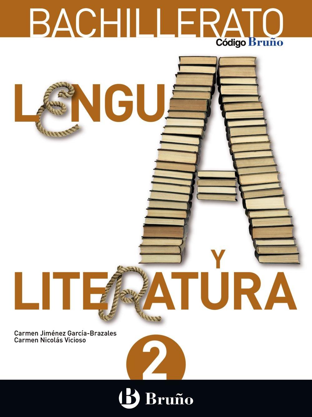 Código Bruño Lengua y Literatura 2 Bachillerato - 9788469611531: Amazon.es: Jiménez García-Brazales, Carmen, Nicolás Vicioso, Carmen: Libros