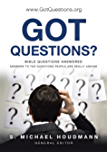 Got Questions?: Bible Questions Answered—Answers to the Questions People Are Really Asking