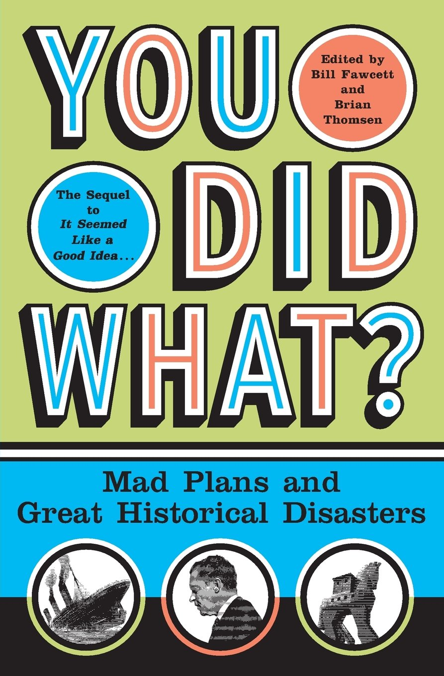 Mad Plans and Great Historical Disasters: Bill Fawcett: 9780060532505:  Amazon.com: Books