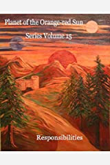 Planet of the Orange-red Sun Series Volume 15 Responsibilities Kindle Edition