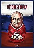 Futbolstrojka. Il calcio sovietico negli anni della Perestrojka