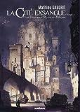 La cité exsangue : Les nouveaux mystères d'Abyme