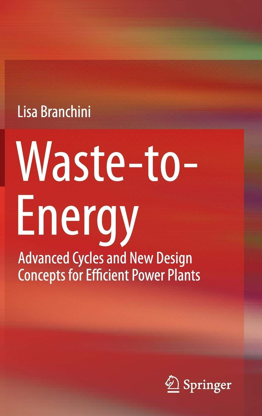 Waste To Energy  Advanced Cycles And New Design Concepts For Efficient Power Plants