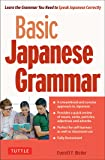 Basic Japanese Grammar: Learn the Grammar You Need to Speak Correctly and Master the Japanese Language Proficiency Test