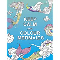 Keep Calm and Colour Mermaids (Huck & Pucker Colouring Books)