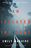 An Isolated Incident: Shortlisted for the Miles Franklin Literary Award