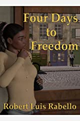 Four Days to Freedom Kindle Edition