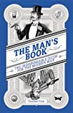 The Man's Book: The Indispensable Guide for the Modern Man