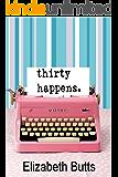 Thirty Happens