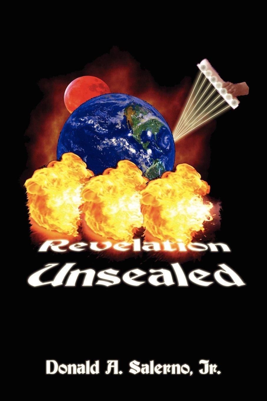 Revelation Unsealed Salerno Jr Donald A 9781589395411 Amazon Com Books