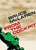 Bruce McLaren: From the cockpit (English Edition)