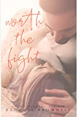 Worth The Fight: a friends-to-lovers romance Kindle Edition