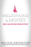 Millionaires & Money: Sex, Sales and Seduction