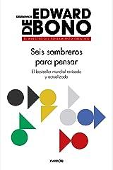 Seis sombreros para pensar: El bestseller mundial revisado y actualizado (Spanish Edition) Kindle Edition
