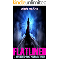 Flatlined: A Near-Death Experience. Paranormal Thriller