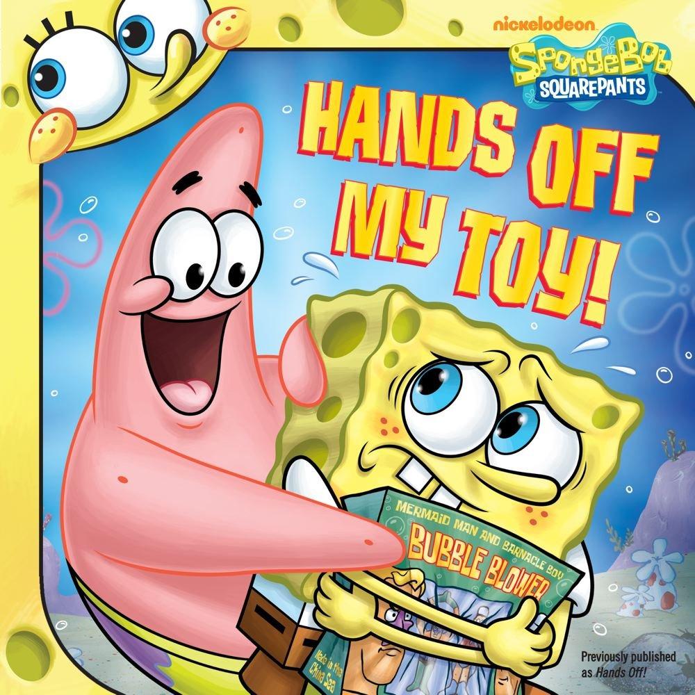 hands off my toy spongebob squarepants 8x8 david lewman
