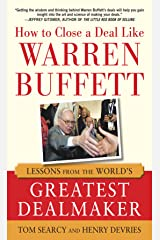 How to Close a Deal Like Warren Buffett: Lessons from the World's Greatest Dealmaker Kindle Edition