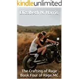 The Crafting of Rage (Rage MC Book 4)